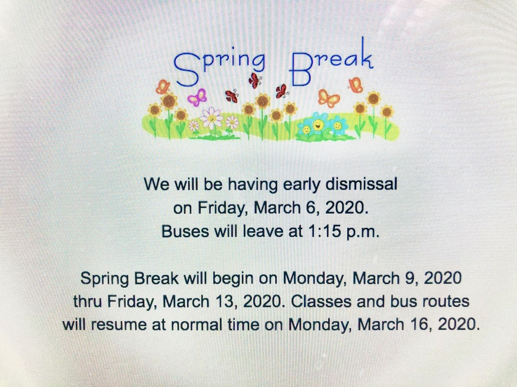 Spring Break Reminder and Early Dismissal Reminder